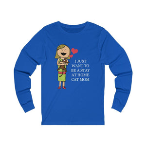 Long Sleeve T-Shirt: I Just Want To Be A Stay At Home Cat Mom Long-sleeve Printify True Royal S