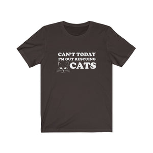 T-Shirt: Can't Today I'm Out Rescuing Cats T-Shirt Printify Brown XS
