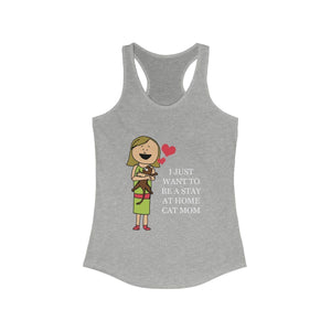 Women's Racerback Tank: I Just Want To Be A Stay At Home Cat Mom Tank Top Printify Heather Grey XS