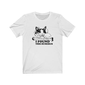 T-Shirt: I Found This Humerus T-Shirt Printify White L