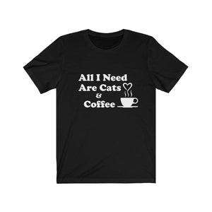 T-Shirt: All I Need Are Cats & Coffee T-Shirt Printify Black XS