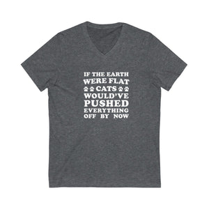 V-Neck T-Shirt: If The Earth Were Flat Cats Would've Pushed Everything Off By Now V-neck Printify Dark Grey Heather XS