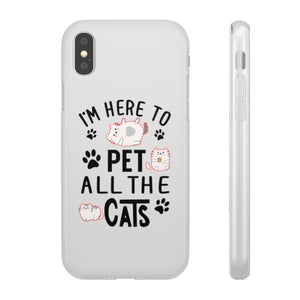 Flexi iPhone & Galaxy Phone Cases: I'm Here To Pet All The Cats Phone Case Printify iPhone X