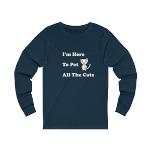 Long Sleeve T-Shirt: I'm Here To Pet All The Cats Long-sleeve Printify Navy S