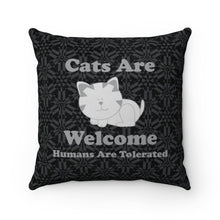 "Load image into Gallery viewer, Faux Suede Square Pillow: Cats Are Welcome Humans Are Tolerated Home Decor Printify 14"" x 14"""