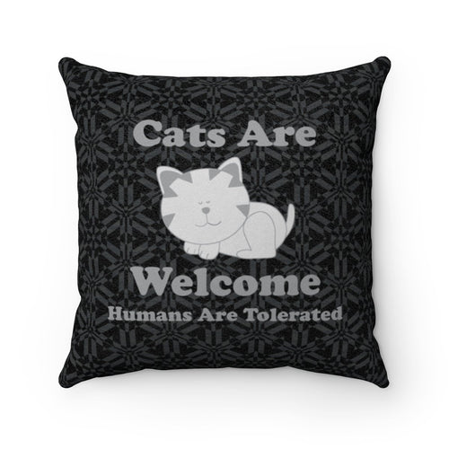 Faux Suede Square Pillow: Cats Are Welcome Humans Are Tolerated Home Decor Printify 14