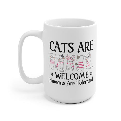 White Coffee Mug 15oz: Cats Are Welcome Humans Are Tolerated Mug Printify 15oz