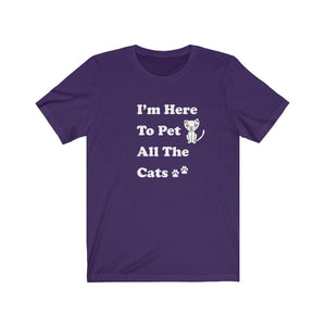 T-Shirt: I'm Here to Pet All The Cats T-Shirt Printify Team Purple XS