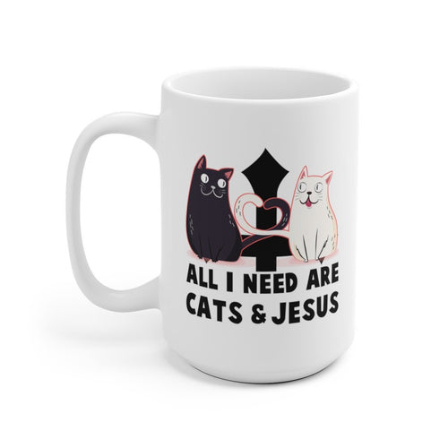 White Coffee Mug 15oz: All I Need Are Cats And Jesus Mug Printify 15oz