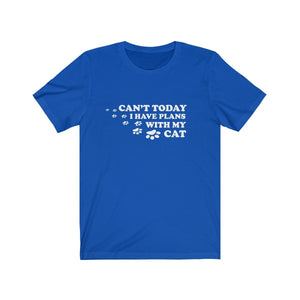 T-Shirt: Can't Today I Have Plans With My Cat T-Shirt Printify True Royal XS