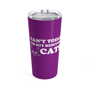 Vacuum Insulated 20oz Tumbler: Can't Today I'm Out Rescuing Cats Mug Printify