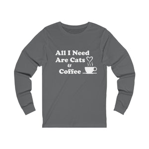 Long Sleeve T-Shirt: All I Need Are Cats & Coffee Long-sleeve Printify Asphalt S
