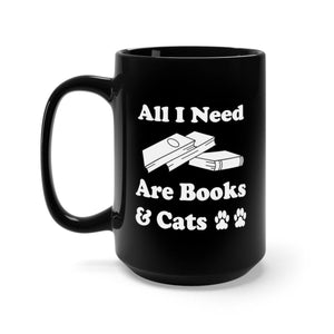 Black Coffee Mug 15oz: All I Need Are Cats And Books Mug Printify 15oz