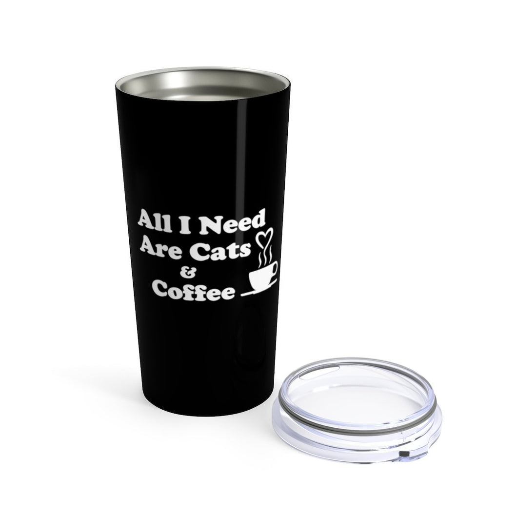 Vacuum Insulated 20oz Tumbler: All I Need Are Cats & Coffee Mug Printify 20oz