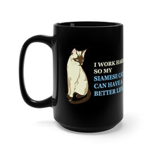 Load image into Gallery viewer, Black Coffee Mug 15oz: I Work Hard So My Siamese Cats Can Have A Better Life Mug Printify 15oz