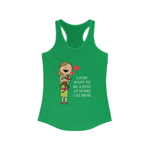 Women's Racerback Tank: I Just Want To Be A Stay At Home Cat Mom Tank Top Printify Solid Kelly Green XS