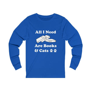 Long Sleeve T-Shirt: All I Need Are Books & Cats Long-sleeve Printify True Royal S