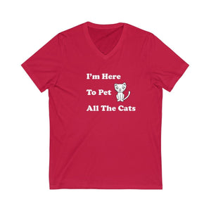 V-Neck T-Shirt: I'm Here To Pet All The Cats V-neck Printify Red XS