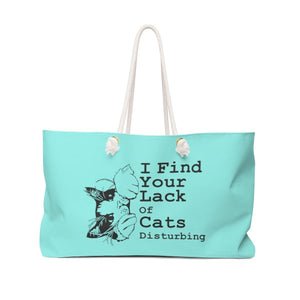 Weekender Bag: I find your lack of cats disturbing (Multiple Colors) Bags Printify Aqua