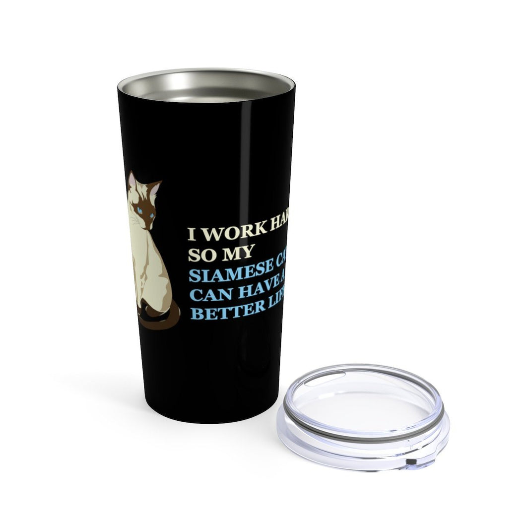 Vacuum Insulated 20oz Tumbler: I Work Hard So My Siamese Cats Can Have A Better Life Mug Printify 20oz