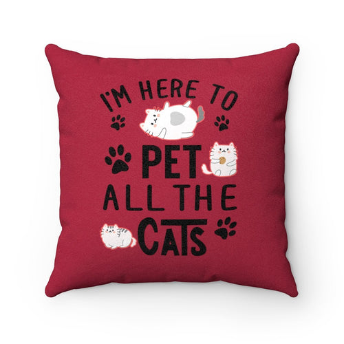 Faux Suede Square Pillow: Here To Pet All The Cats Home Decor Printify 14