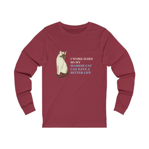Long Sleeve T-Shirt: I Work Hard So My Siamese Cat Can Have A Better Life Long-sleeve Printify Cardinal S