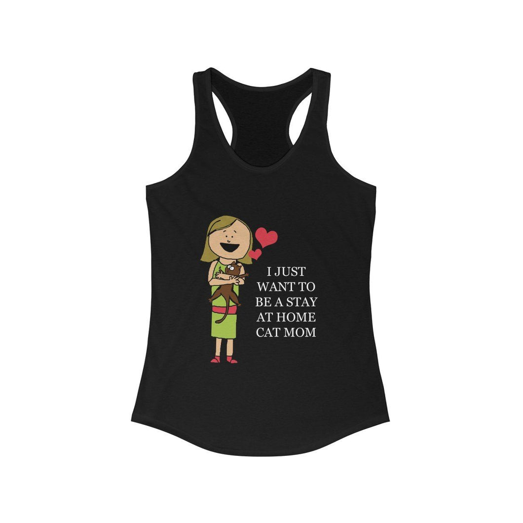 Women's Racerback Tank: I Just Want To Be A Stay At Home Cat Mom Tank Top Printify Solid Black L