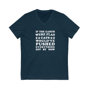 V-Neck T-Shirt: If The Earth Were Flat Cats Would've Pushed Everything Off By Now V-neck Printify Navy XS