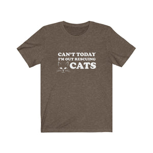 T-Shirt: Can't Today I'm Out Rescuing Cats T-Shirt Printify Heather Brown XS