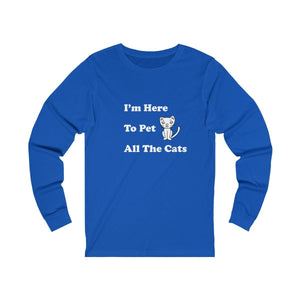 Long Sleeve T-Shirt: I'm Here To Pet All The Cats Long-sleeve Printify True Royal S