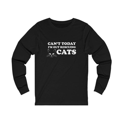 Long Sleeve T-Shirt: Can't Today I'm Out Rescuing Cats Long-sleeve Printify Black L