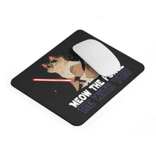 Load image into Gallery viewer, Mousepad: Meow The Force Be With You Home Decor Printify