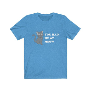 T-Shirt: You Had Me At Meow T-Shirt Printify Heather Columbia Blue S