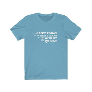 T-Shirt: Can't Today I Have Plans With My Cat T-Shirt Printify Ocean Blue XS