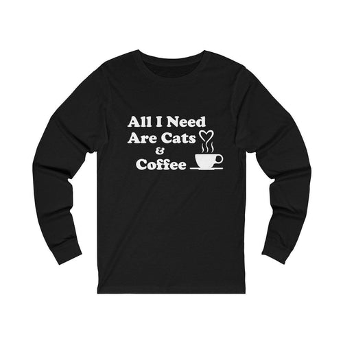 Long Sleeve T-Shirt: All I Need Are Cats & Coffee Long-sleeve Printify Black L