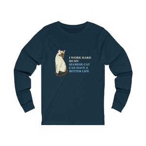 Long Sleeve T-Shirt: I Work Hard So My Siamese Cat Can Have A Better Life Long-sleeve Printify Navy S