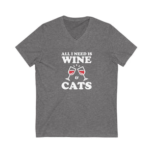 V-Neck T-Shirt: All I Need Is Wine & Cats