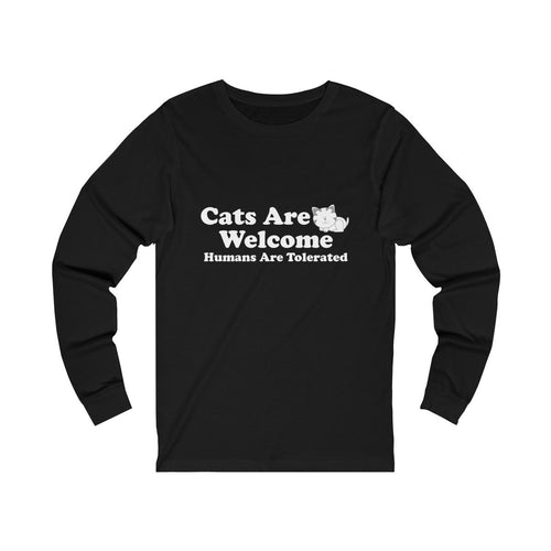 Long Sleeve T-Shirt: Cats Are Welcome Humans Are Tolerated Long-sleeve Printify Black L