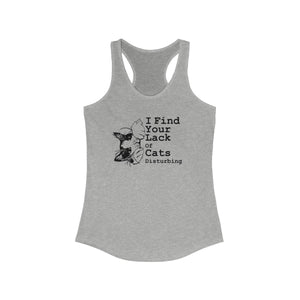 Women's Racerback Tank: I find your lack of cats disturbing Tank Top Printify Heather Grey XS