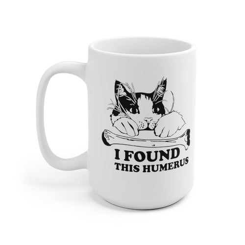 White Coffee Mug 15oz: I Found This Humerus Mug Printify 15oz