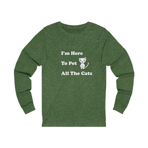 Long Sleeve T-Shirt: I'm Here To Pet All The Cats Long-sleeve Printify Heather Forest S