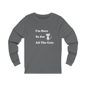 Long Sleeve T-Shirt: I'm Here To Pet All The Cats Long-sleeve Printify Asphalt S