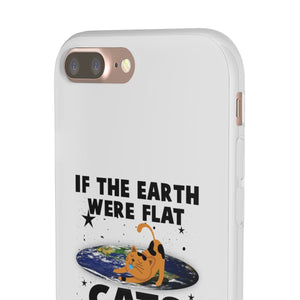 Flexi iPhone & Galaxy Phone Cases: Cats If The Earth Were Flat Phone Case Printify