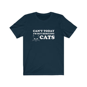 T-Shirt: Can't Today I'm Out Rescuing Cats T-Shirt Printify Navy XS