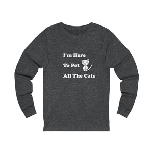 Long Sleeve T-Shirt: I'm Here To Pet All The Cats Long-sleeve Printify Dark Grey Heather S
