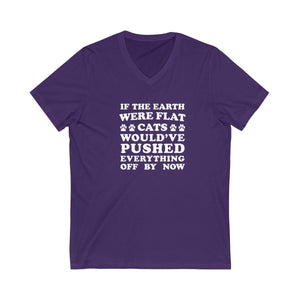 V-Neck T-Shirt: If The Earth Were Flat Cats Would've Pushed Everything Off By Now V-neck Printify Team Purple XS