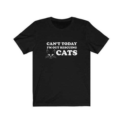 T-Shirt: Can't Today I'm Out Rescuing Cats T-Shirt Printify Black L
