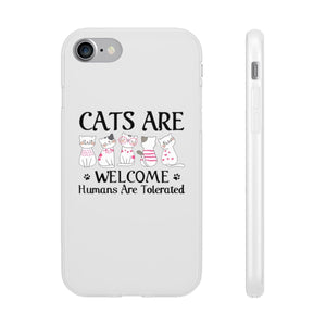 Flexi iPhone & Galaxy Phone Cases: Cats Are Welcome Humans Are Tolerated Phone Case Printify iPhone 7