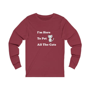 Long Sleeve T-Shirt: I'm Here To Pet All The Cats Long-sleeve Printify Cardinal S