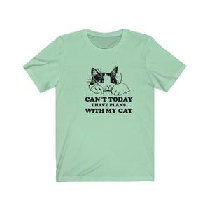 T-Shirt: Can't Today I Have Plans With My Cat T-Shirt Printify Mint XS